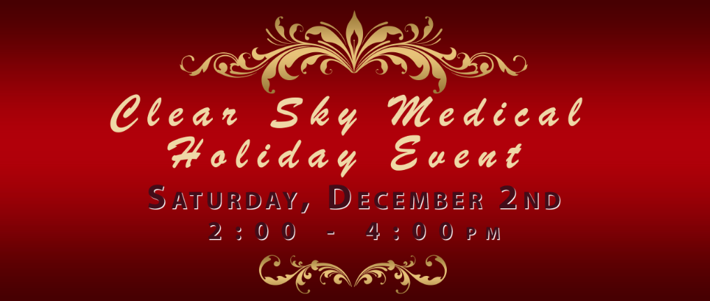 Holiday Event at Clear Sky Medical